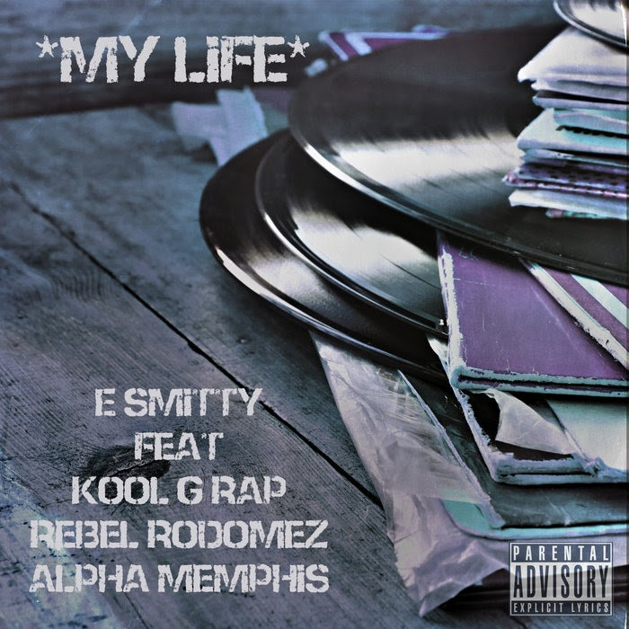 """My Life"" by E. Smitty feat. Kool G Rap, Rebel Rodomez & Alpha Memphis"